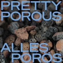 Bild zur Ausstellung Pretty Porous