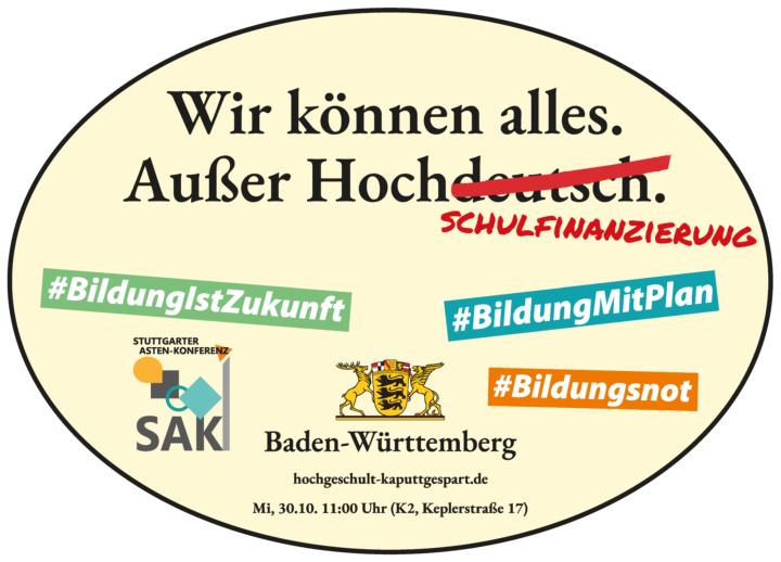 """Auf dem Plakat mit den Informationen zur Demonstration steht """"Wir können alles. Außer Hochschulfinanzierung."""" (c) Stuttgarter Asten-Konferenz"""
